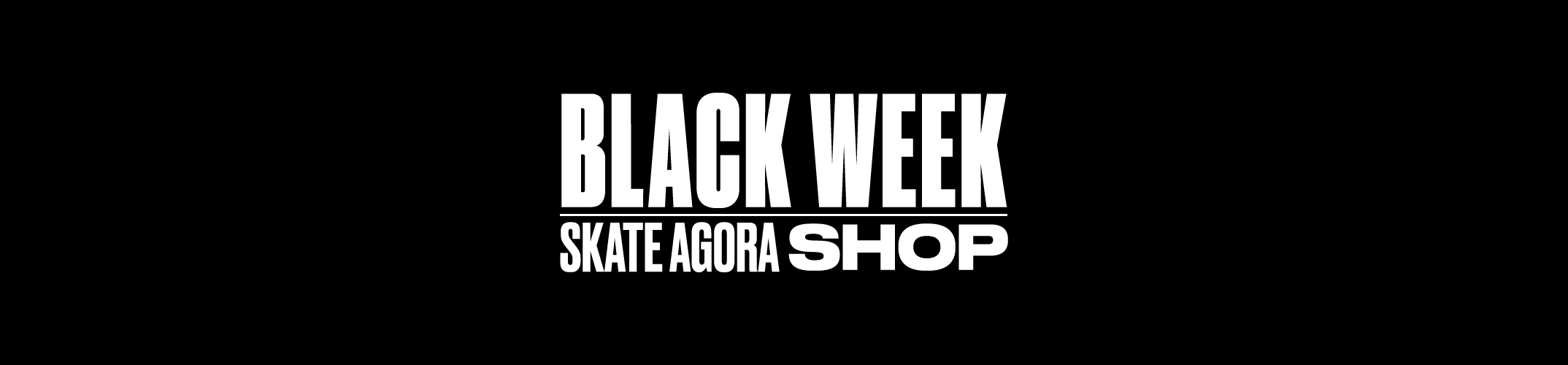 ¡No solo Black Friday, en Skate Agora Shop empieza la Black Week!